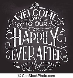 Welcome to our happily ever after sign - Welcome to our...