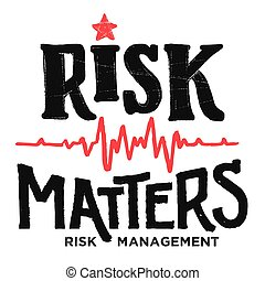 Risk matters hand-lettering illustration - Risk matters....