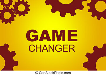 Game Changer concept - GAME CHANGER sign concept...