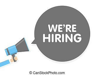 Hand holding megaphone with we are hiring sign. Vector...