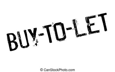 Buy-To-Let rubber stamp. Grunge design with dust scratches....