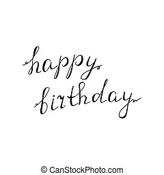 Happy birthday lettering design. White and black hand drawn...