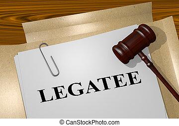 Legatee - legal concept - 3D illustration of 'LEGATEE' title...