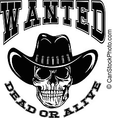 skull wanted dead var 9 - Vector illustration cowboy skull...