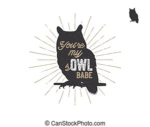 Vintage hand drawn animal label. Tribal badge with textured owl, sunbursts and typography. Good for retro style t shirt, tee designs, print, mugs and so on. Vector illustration