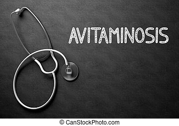 Avitaminosis - Diagnosis on Chalkboard. 3D Illustration. -...