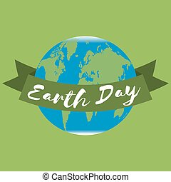 Earth Day lettering background. Vector illustration with Earth globe and ribbon.