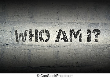 who am I GR - who am I stencil print on the grunge white...
