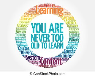You Are Never Too Old to Learn circle word cloud