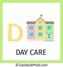 Alphabet card with day care building - Alphabet card for...