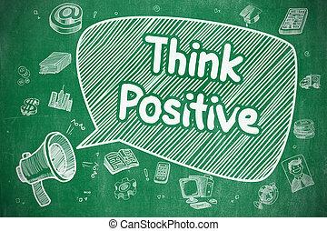 Think Positive - Cartoon Illustration on Green Chalkboard. -...