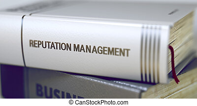 Reputation Management - Business Book Title. 3d. -...