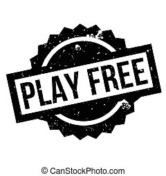 Play Free rubber stamp. Grunge design with dust scratches....