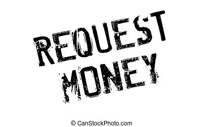 Request Money rubber stamp. Grunge design with dust...
