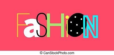 Colorful letters fashion - Word fashion typed different...