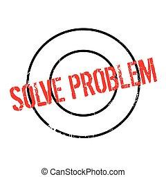 Solve Problem rubber stamp. Grunge design with dust...