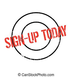 Sign-Up Today rubber stamp. Grunge design with dust...