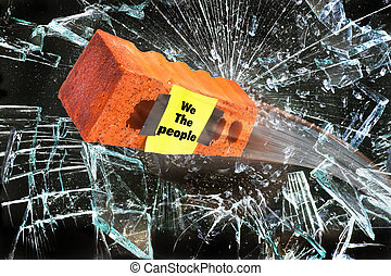 We the People. - We the People brick through glass wall.