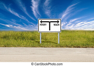Poverty and Wealth - Road sign showing the directions to...
