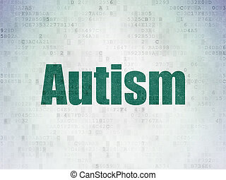 Healthcare concept: Autism on Digital Data Paper background...