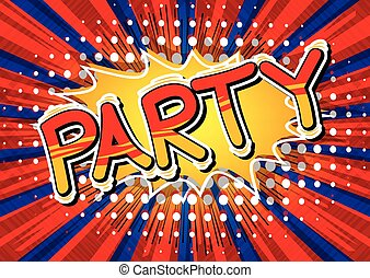 Party - Comic book style word on abstract background.