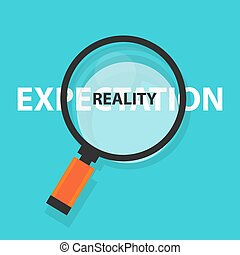 expectation vs reality concept business analysis magnifying...
