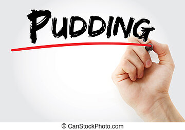 Hand writing Pudding with marker, concept background