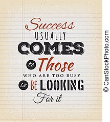 Success Usually Comes To Those - Illustration of an...