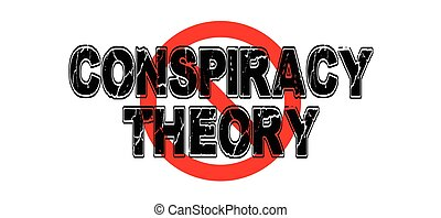 Ban Conspiracy Theory, the phrase used by government to...