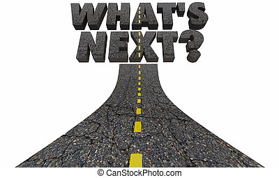 Whats Next Question Road Future Course Route Direction...