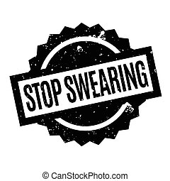 Stop Swearing rubber stamp. Grunge design with dust...