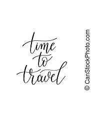 time to travel black and white hand written ink lettering...