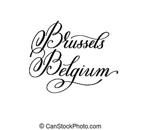 hand lettering the name of the European capital - Brussels Belgi