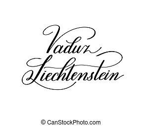 hand lettering the name of the European capital - Vaduz Liechten