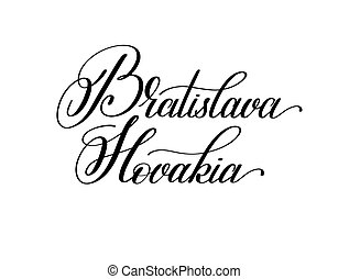 hand lettering the name of the European capital - Bratislava...