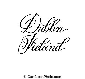 hand lettering the name of the European capital - Dublin...