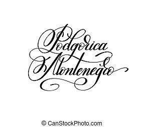 hand lettering the name of the European capital - Podgorica...