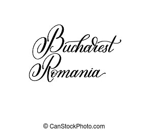 hand lettering the name of the European capital - Bucharest...