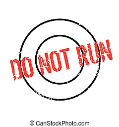 Do Not Run rubber stamp