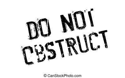 Do Not Obstruct rubber stamp. Grunge design with dust...