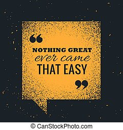 yellow grunge chat bubble with motivational quotation...