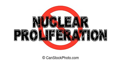 Ban Nuclear Proliferation, the advancement of nuclear...