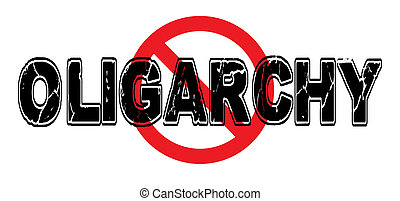 Ban Oligarchy, the scenario where governmental power is...