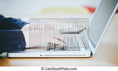 von zu Hause arbeiten, German text for Work from home text...