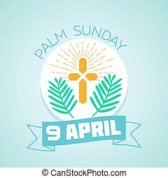 9 April palm Sunday - Calendar for each day . Greeting card....