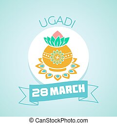 28 March ugadi - Calendar for each day on March 28. Greeting...