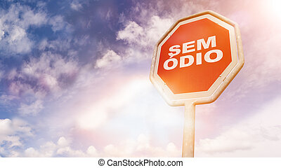 Sem odio, Portuguese text for No hate text on red traffic sign