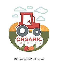 Organic farming logo template with agrimotor on field sign -...