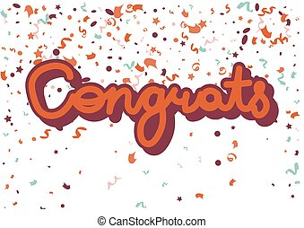 Congrats inscription on white with confetti decorative...