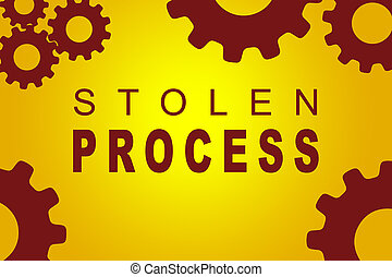 Stolen Process concept - STOLEN PROCESS sign concept...